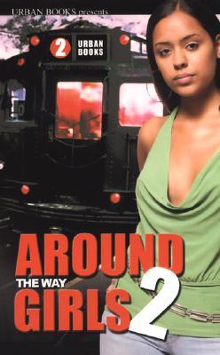 Around the Way Girls 2 By Williams, Kashamba/ Long, Thomas/ Hunt, La Jill